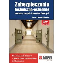 Zabezpieczenia techniczno-ochronne zakładów karnych i aresztów śledczych + Ochrona  Mienia i Informacji 2/2014