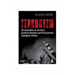 TERRORYZM 10 wywiadów na 10-lecie Centrum Badań nad Terroryzmem Collegium Civitas + Ochrona Mienia i Informacji 3/2015