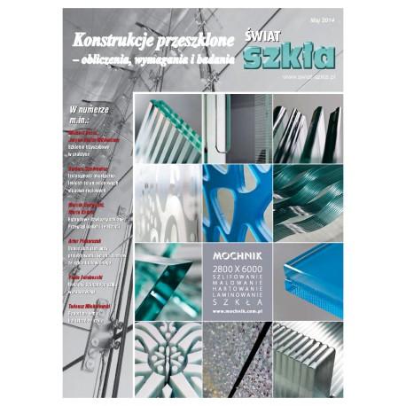 Konstrukcje przeszklone - obliczenia, wymagania i badania + Świat Szkła 5/2014